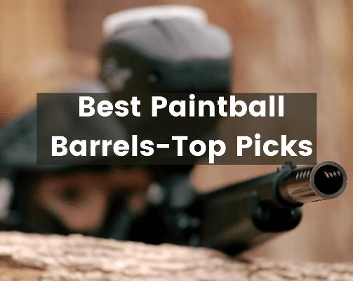 Best Paintball Barrels-Top Picks