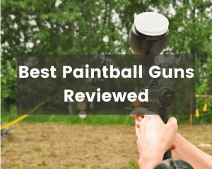 Best Paintball Guns Reviewed