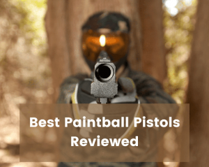Best Paintball Pistols Reviewed