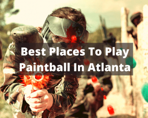 Best Places To Play Paintball In Atlanta