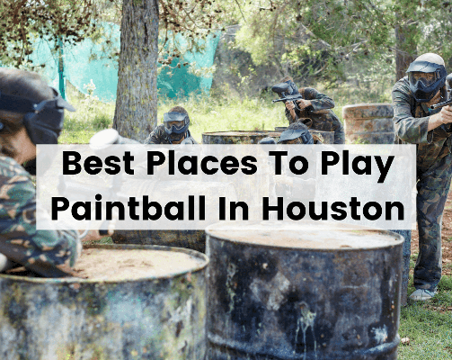 Best Places To Play Paintball In Houston