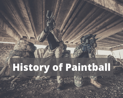 History of Paintball-All about your Favorite Game