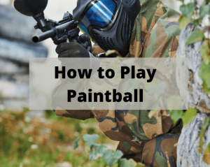 How to Play Paintball