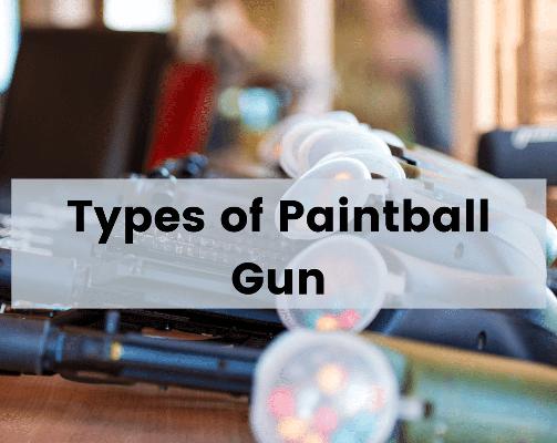 Types of Paintball Gun