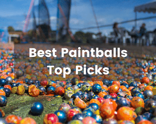 Best Paintballs for 2021-Top Picks